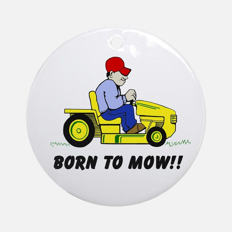 Born To Mow Ornament (round)