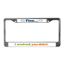 Fine... I evolved, you didn't License Plate Frame