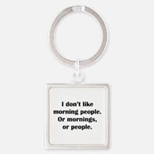 I Don't Like Morning People Square Keychain