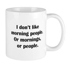 I Don't Like Morning People Small Mugs
