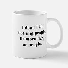 I Don't Like Morning People Small Small Mug