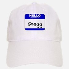 hello my name is gregg Baseball Baseball Cap