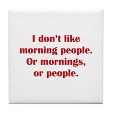 I Don't Like Morning People Tile Coaster