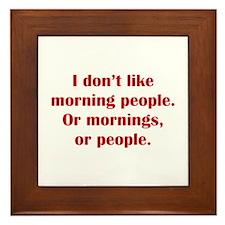 I Don't Like Morning People Framed Tile