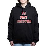 Do Not Disturb Hooded Sweatshirt