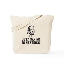 No Meetings Tote Bag