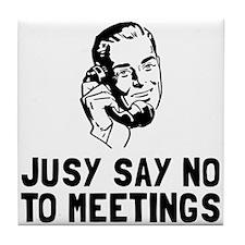 No Meetings Tile Coaster