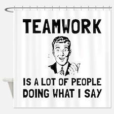 Teamwork Say Shower Curtain