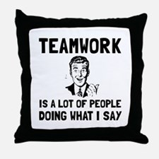 Teamwork Say Throw Pillow