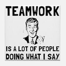 Teamwork Say Tile Coaster