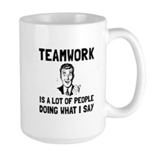 Teamwork Say Mugs