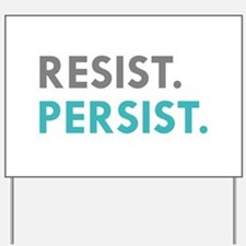 RESIST. PERSIST. Yard Sign