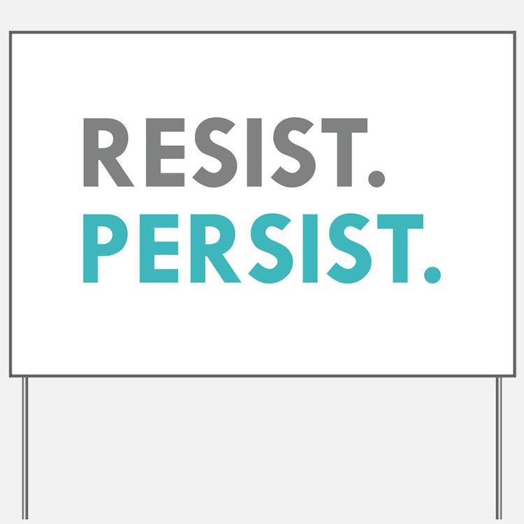 RESIST. PERSIST. Yard Sign
