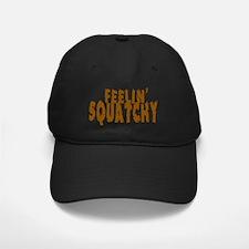 Feelin' Squatchy text Baseball Hat