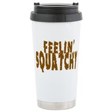 Feelin' Squatchy text Travel Mug