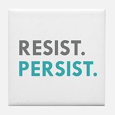 RESIST. PERSIST. Tile Coaster