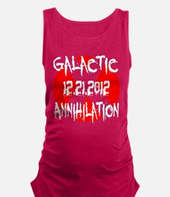 Galactic Annihilation 12.21.2012 Maternity Tank To