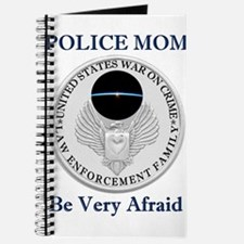 Police Mom - Be Very Afraid Journal