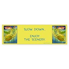 """""""Slow Down..Enjoy the Scenery..""""Bumper Bumper Sticker"""