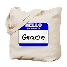 hello my name is gracie Tote Bag