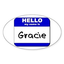hello my name is gracie Oval Decal