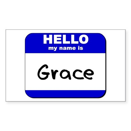 hello my name is grace Rectangle Sticker