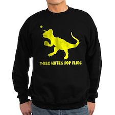 T-rex hates pop flies Sweatshirt