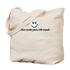 I have inside jokes with myself Tote Bag