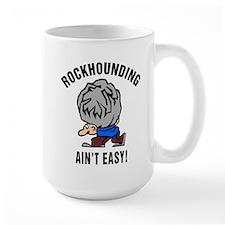 Funny Rockhounding Ain't Easy Mugs