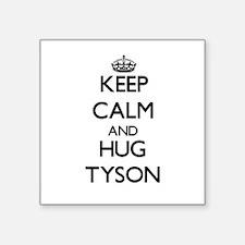 Keep calm and Hug Tyson Sticker