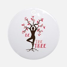 BE THE TREE Ornament (Round)