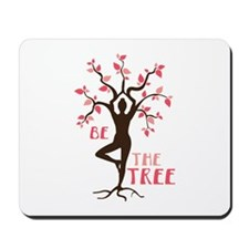 BE THE TREE Mousepad