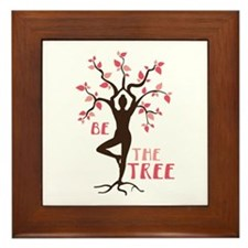 BE THE TREE Framed Tile