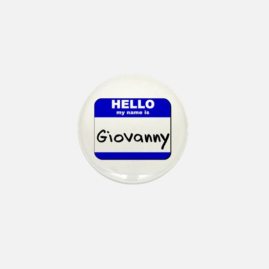 hello my name is giovanny Mini Button