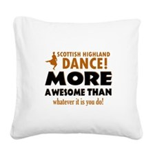 Scottish highland dance is awesome Square Canvas P