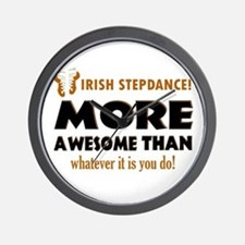 Irish step dancing is awesome Wall Clock