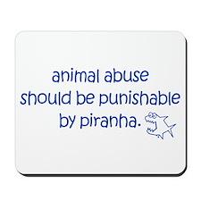 Animal Abuse Should Be Punish Mousepad