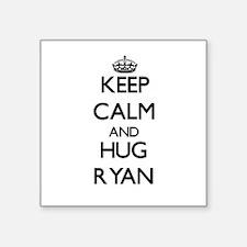 Keep calm and Hug Ryan Sticker