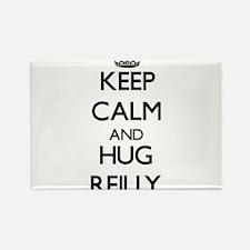 Keep calm and Hug Reilly Magnets