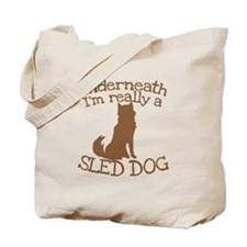 Underneath Im really a Sled Dog Tote Bag