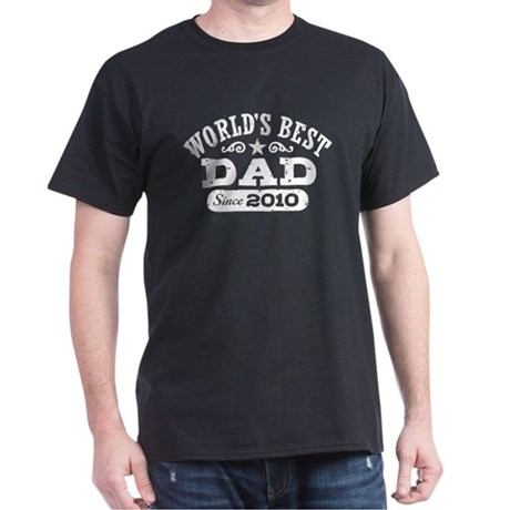 World's Best Dad Since 2010 Dark T-Shirt