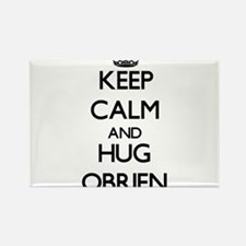 Keep calm and Hug Obrien Magnets