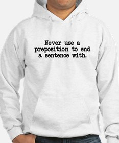 Never use a preposition Hoodie