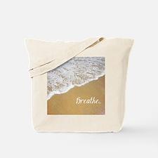Just Breathe... Tote Bag