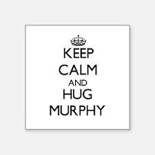 Keep calm and Hug Murphy Sticker