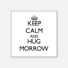 Keep calm and Hug Morrow Sticker