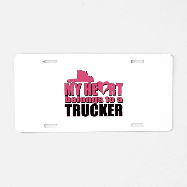 My Heart Belongs To A Truck Aluminum License Plate
