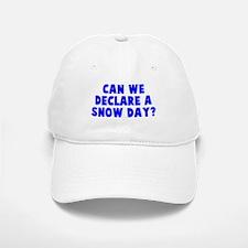 Declare a Snow Day Baseball Baseball Cap