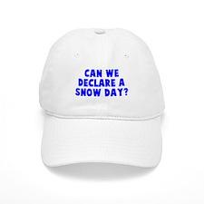 Declare a Snow Day Baseball Cap