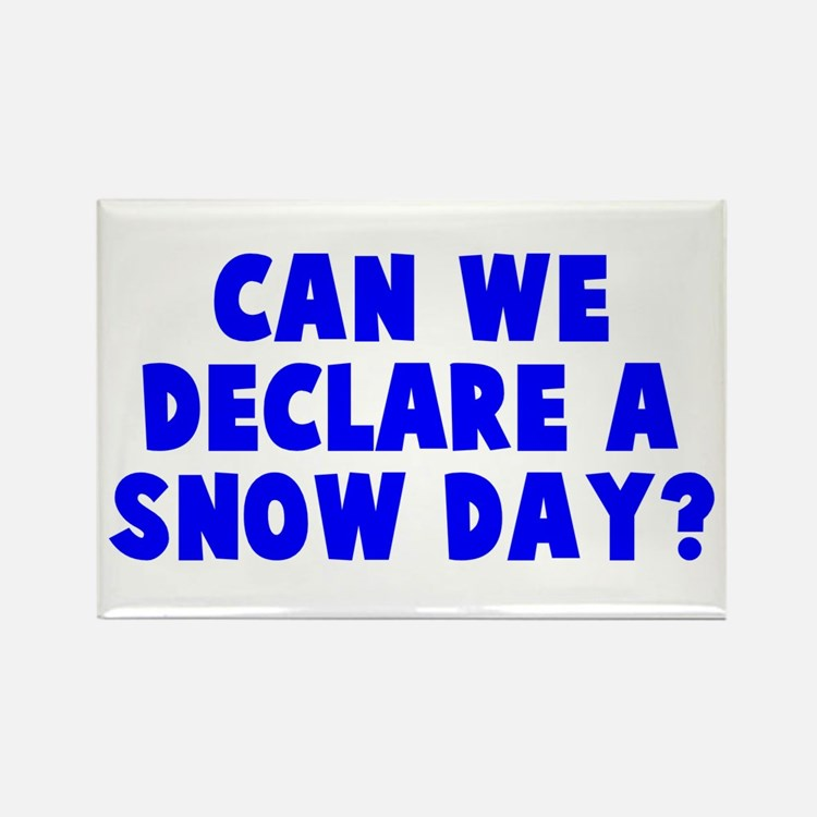 Declare a Snow Day Rectangle Magnet